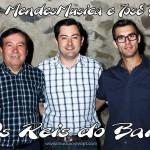 Reis do Baile, Mendes Musica, Duo Mendes Musica e José Belo